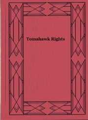 Tomahawk Rights ebook by Hal G. Evarts