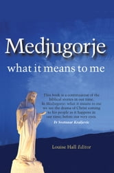 Medjugorje: What it Means to Me ebook by Daniel  O'Donnell,Liam Lawton