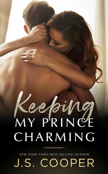 Keeping My Prince Charming - Prince Charming, #3 ebook by J. S. Cooper
