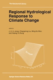 Regional Hydrological Response to Climate Change ebook by J.A. Jones,Changming Liu,Ming-Ko Woo,Hsiang-Te Kung
