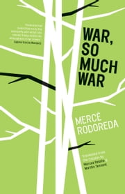 War, So Much War ebook by Mercè Rodoreda,Martha Tennent,Maruxa Relaño