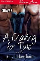 A Craving for Two ebook by Amy J. Hawthorn