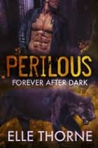 Perilous ebook by Elle Thorne