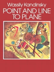 Point and Line to Plane ebook by Wassily Kandinsky