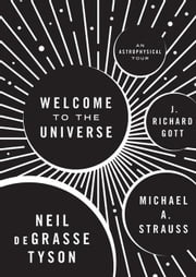 Welcome to the Universe: An Astrophysical Tour ebook by Tyson, Neil deGrasse