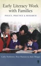 Early Literacy Work with Families ebook by Professor Peter Hannon,Dr Anne Morgan,Cathy Nutbrown