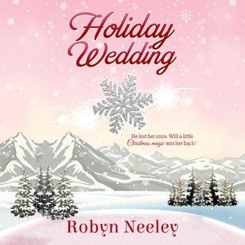 Holiday Wedding audiobook by Robyn Neeley