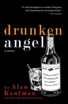 Drunken Angel ebook by Alan Kaufman