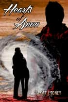 Hearts of Avon ebook by Scott Toney