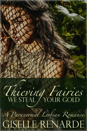 Thieving Fairies: A Paranormal Lesbian Romance ebook by Giselle Renarde