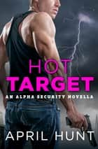 Hot Target ebook by April Hunt