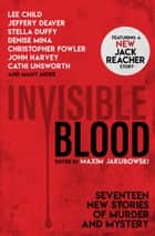 Invisible Blood E-bok by Maxim Jakubowski, Lee Child, Mary Hoffman,...
