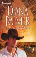O australiano ebook by DIANA PALMER
