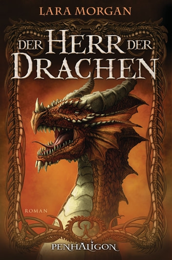Der Herr der Drachen - Roman ebook by Lara Morgan