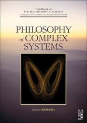 Philosophy of Complex Systems ebook by Dov M. Gabbay,Paul Thagard,John Woods,Cliff A. Hooker