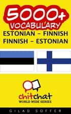 5000+ Vocabulary Estonian - Finnish ebook by Gilad Soffer