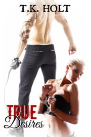 True Desires ebook by T.K. Holt