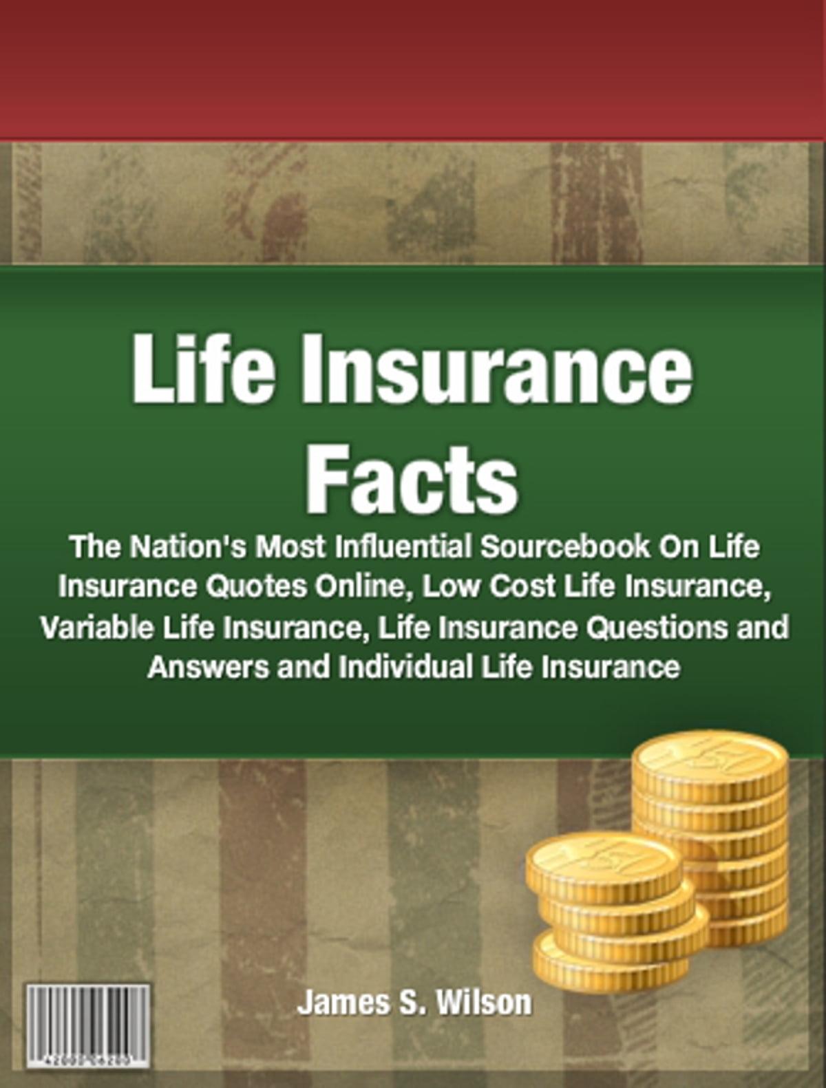 Affordable Life Insurance Quotes Online Life Insurance Facts Ebookjames Swilson  1230000195032