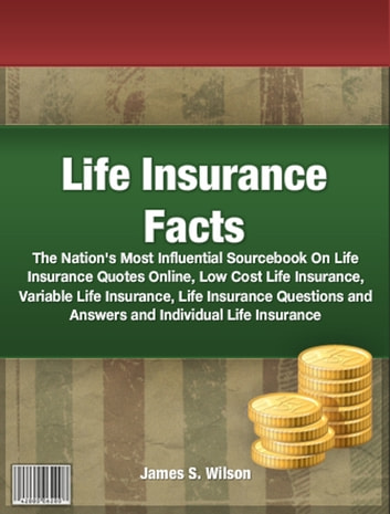 Life Insurance Facts ebook by James S. Wilson