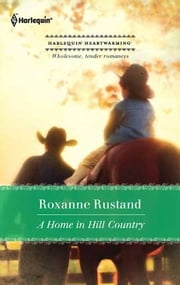 A Home in Hill Country ebook by Roxanne Rustand