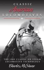 Classic American Locomotives ebook by Charles McShane