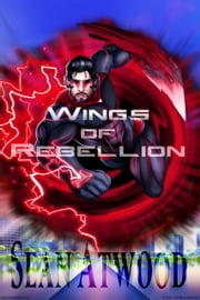 Wings of Rebellion - (light) ebook by Sean Atwood