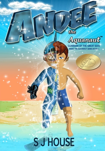 Andee the Aquanaut in Guardian of the Great Seas ebook by S J House
