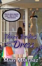 Three Brides and a Dress ebook by Mary Martinez