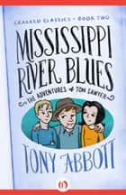 Mississippi River Blues ebook by Tony Abbott