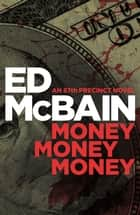Money, Money, Money ebook by Ed McBain