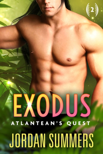 Atlantean's Quest 2: Exodus (Atlantean's Quest Stranded Alien series) ebook by Jordan Summers