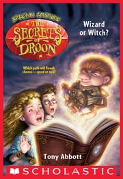 Wizard or Witch? (The Secrets of Droon: Special Edition #2) ebook by Tony Abbott,David Merrell