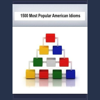 1500 Most Popular Idioms in America - Cliches, Phrases & Slang too! audiobook by Deaver Brown