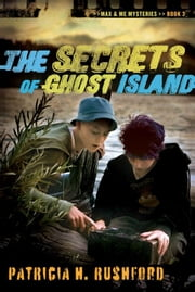The Secrets of Ghost Island ebook by Patricia H. Rushford
