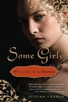 Some Girls ebook by Jillian Lauren