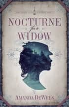 Nocturne for a Widow ebook de Amanda DeWees