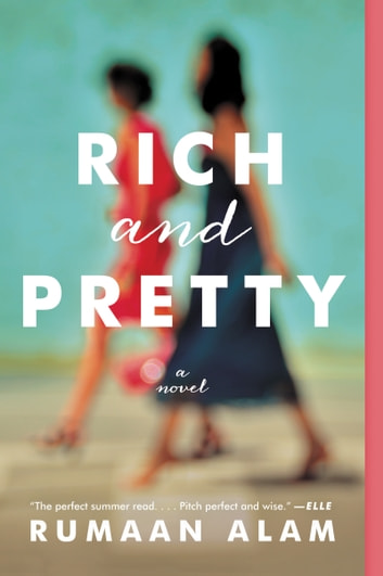 Rich and Pretty - A Novel ebook by Rumaan Alam