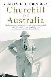 Churchill and Australia ebook by Graham Freudenberg
