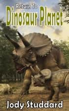 Return To Dinosaur Planet ebook by