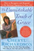 The Unmistakable Touch of Grace ebook by Cheryl Richardson