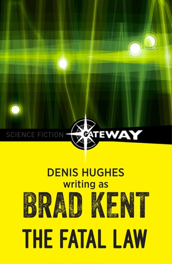 The Fatal Law ebook by Brad Kent,Denis Hughes