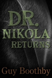 Dr Nikola Returns ebook by Guy Boothby