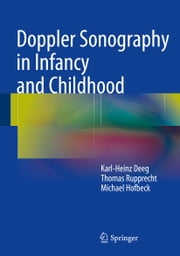 Doppler Sonography in Infancy and Childhood ebook by Karl-Heinz Deeg,Thomas Rupprecht,Michael Hofbeck