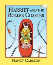 Harriet and the Roller Coaster, 2nd Edition ebook by Nancy Carlson