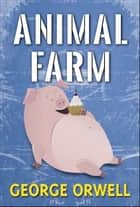 Animal Farm ebook by George Orwell, Digital Fire