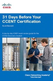 31 Days Before Your CCENT Certification ebook by Bennett, Scott