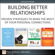 Building Better Relationships - Proven Strategies to Make the Most of Your Personal Connections (Collection) ebook by Richard Templar,Linda Elder,Richard Paul,Mark Woods,Trapper Woods,Merrick Rosenberg,Daniel Silvert