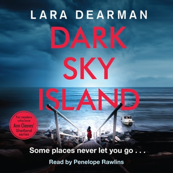 Dark Sky Island - A chilling mystery set on the Channel Islands audiobook by Lara Dearman