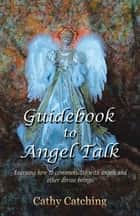 Guidebook to Angel Talk ebook by Cathy Catching