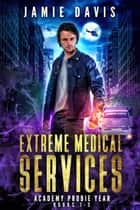 Extreme Medical Services Box Set Vol 1 - 3 - Medical Care on the Fringes of Humanity ebook by